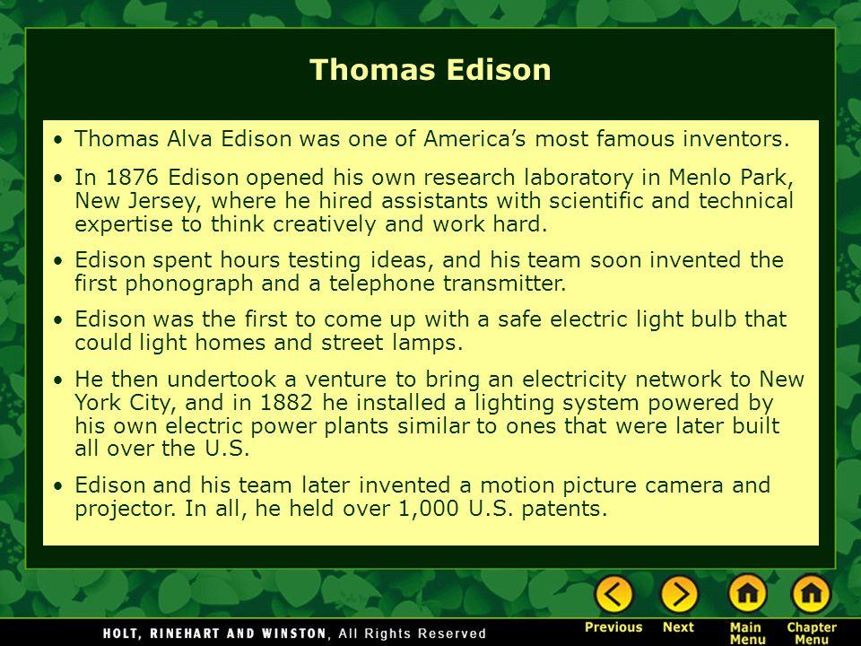 Thomas Edison Thomas Alva Edison was one of America's most famous inventors.