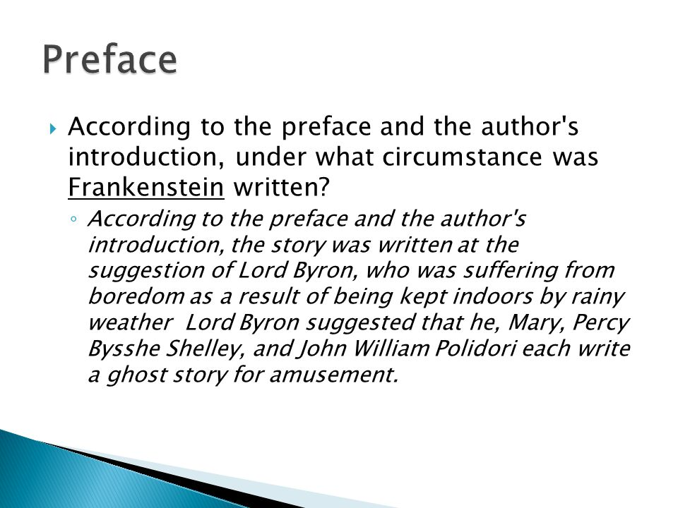 Preface According to the preface and the author s introduction, under what circumstance was Frankenstein written