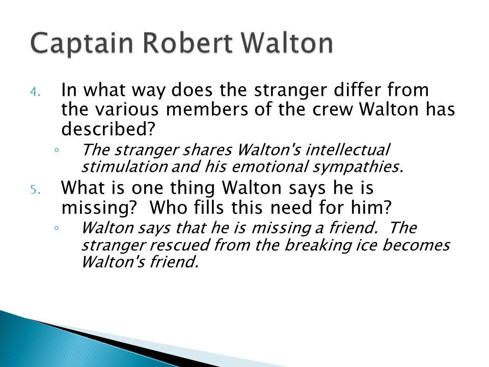 Captain Robert Walton In what way does the stranger differ from the various members of the crew Walton has described