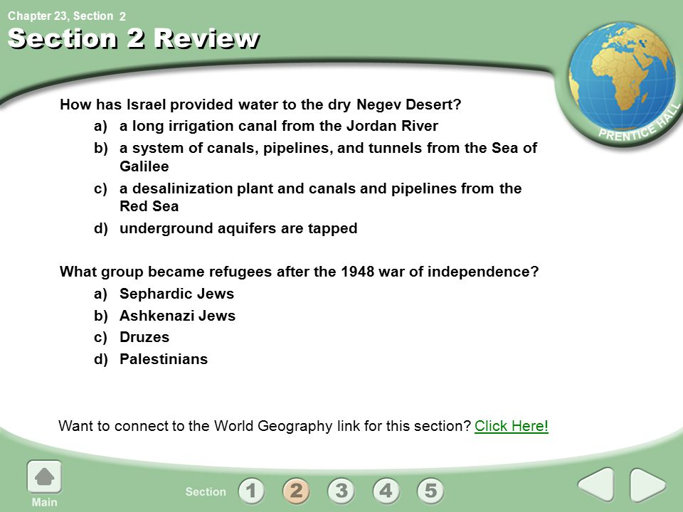 2 Section 2 Review. How has Israel provided water to the dry Negev Desert a) a long irrigation canal from the Jordan River.