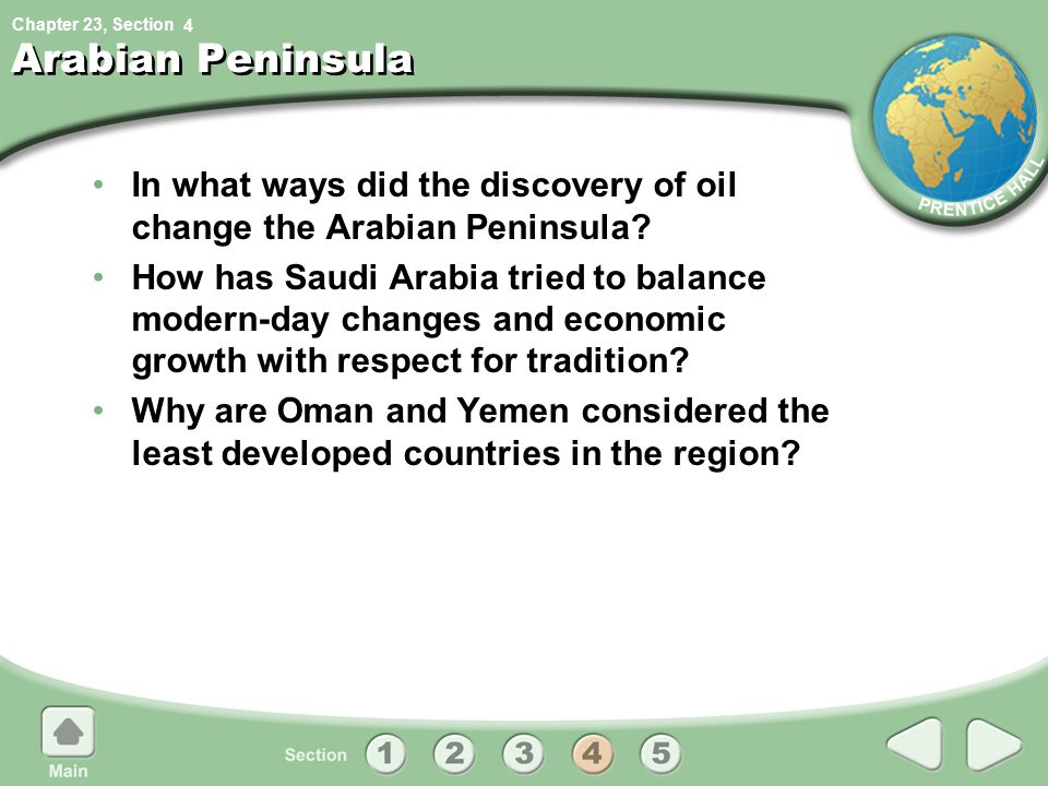 4 Arabian Peninsula. In what ways did the discovery of oil change the Arabian Peninsula
