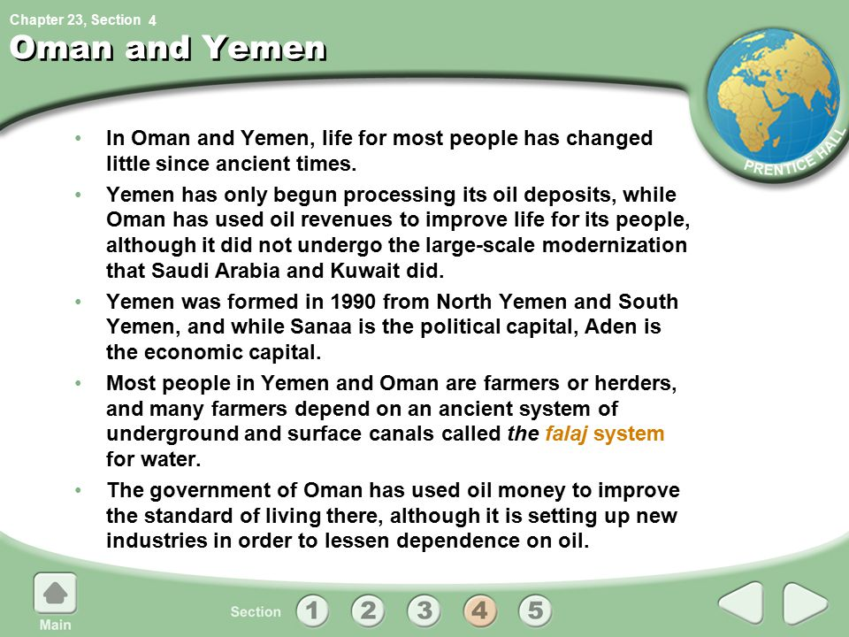 4 Oman and Yemen. In Oman and Yemen, life for most people has changed little since ancient times.