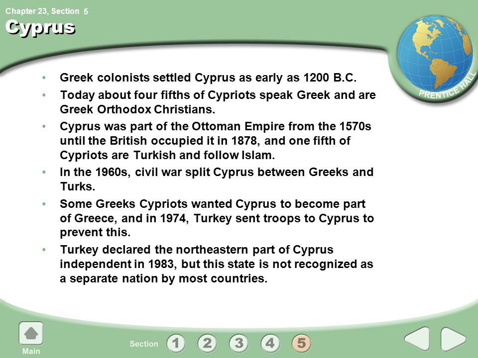Cyprus Greek colonists settled Cyprus as early as 1200 B.C.