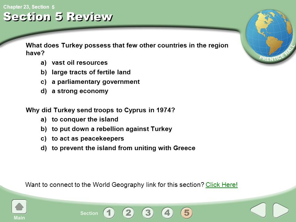 5 Section 5 Review. What does Turkey possess that few other countries in the region have a) vast oil resources.