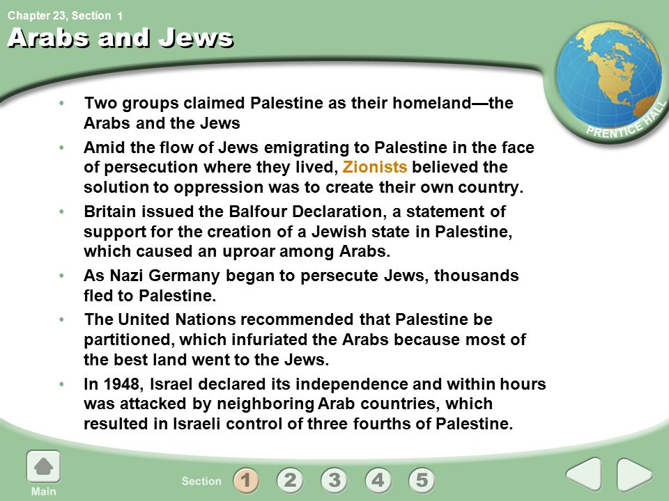 1 Arabs and Jews. Two groups claimed Palestine as their homeland—the Arabs and the Jews.