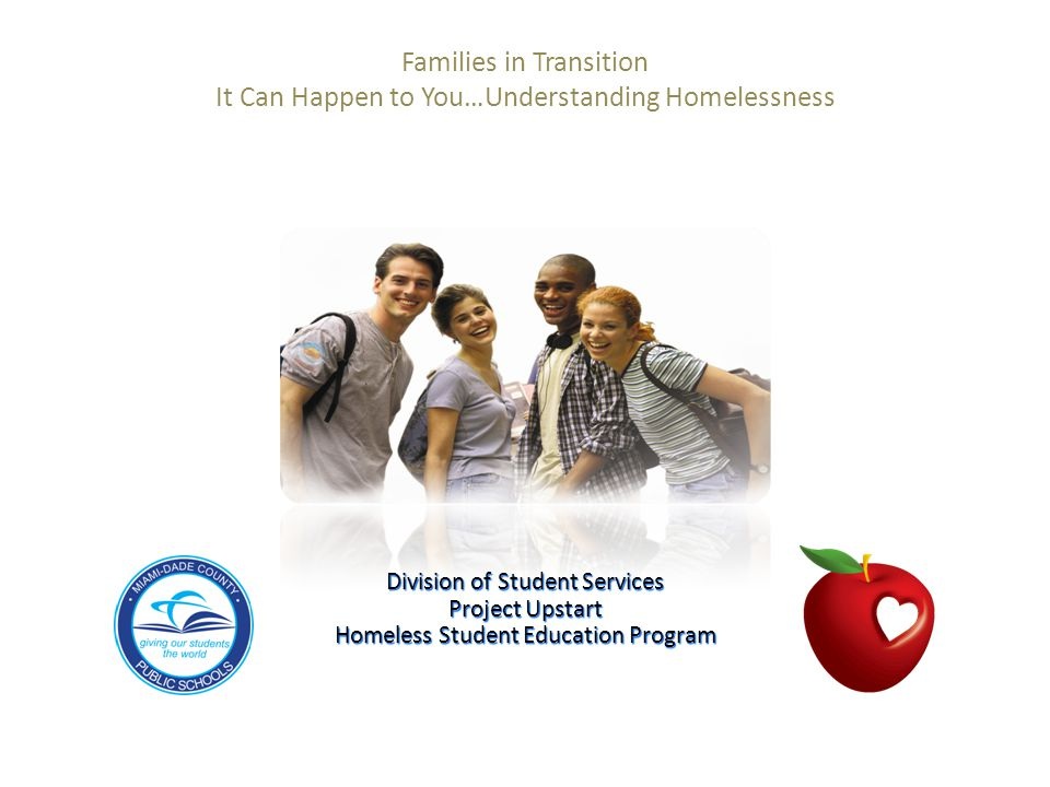 Families in Transition It Can Happen to You…Understanding Homelessness