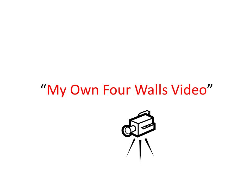 My Own Four Walls Video