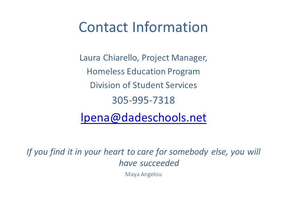 Contact Information Laura Chiarello, Project Manager, Homeless Education Program. Division of Student Services.