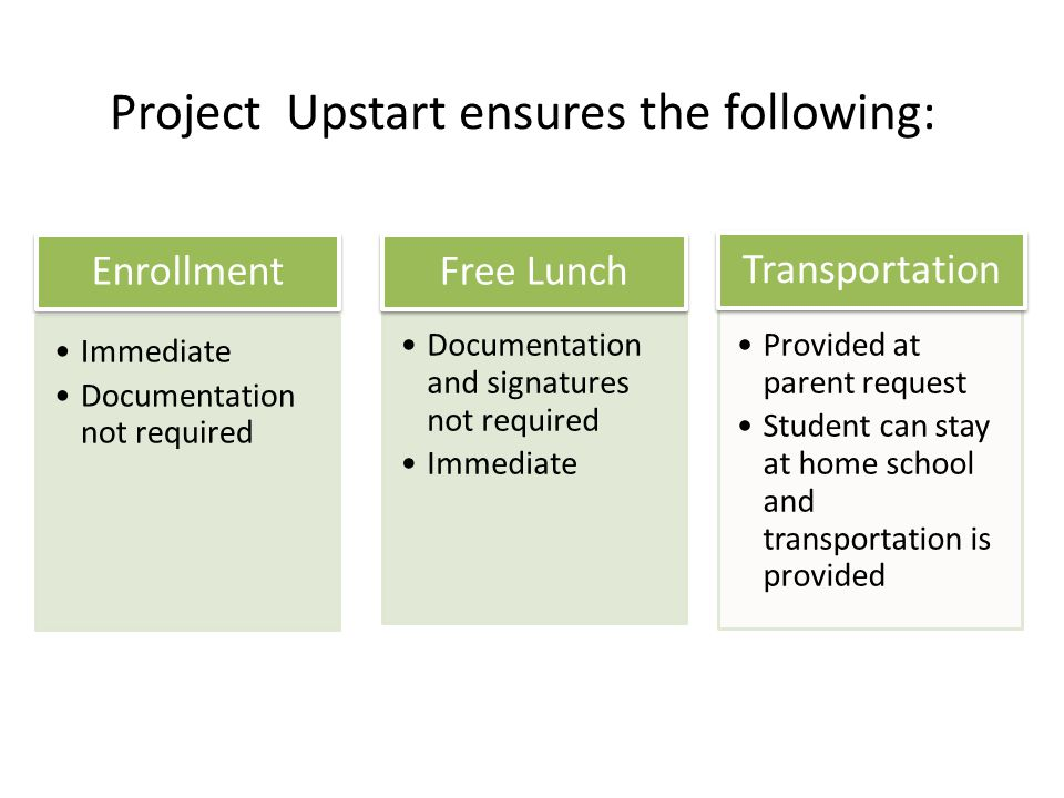 Project Upstart ensures the following: