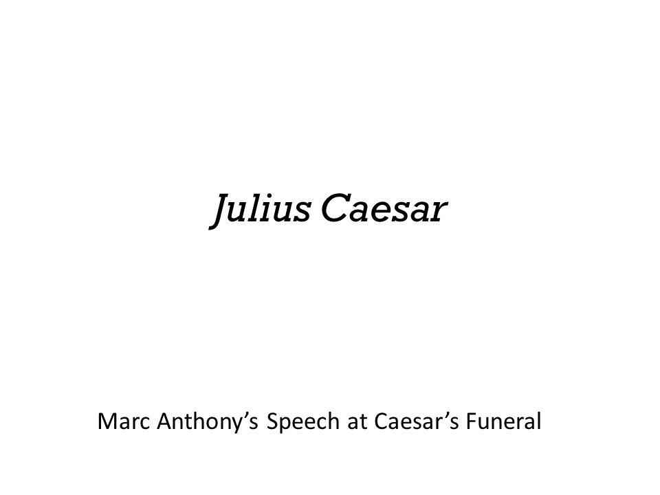 Marc Anthony's Speech at Caesar's Funeral