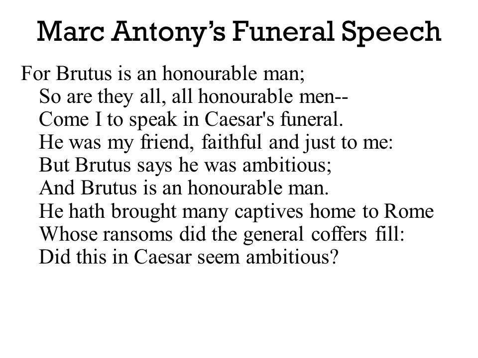 language in anthony and brutus speeches essay Read this essay on brutus and antony rather than logic as previously done by brutus antony employs language brutus and antony start to give their speeches.