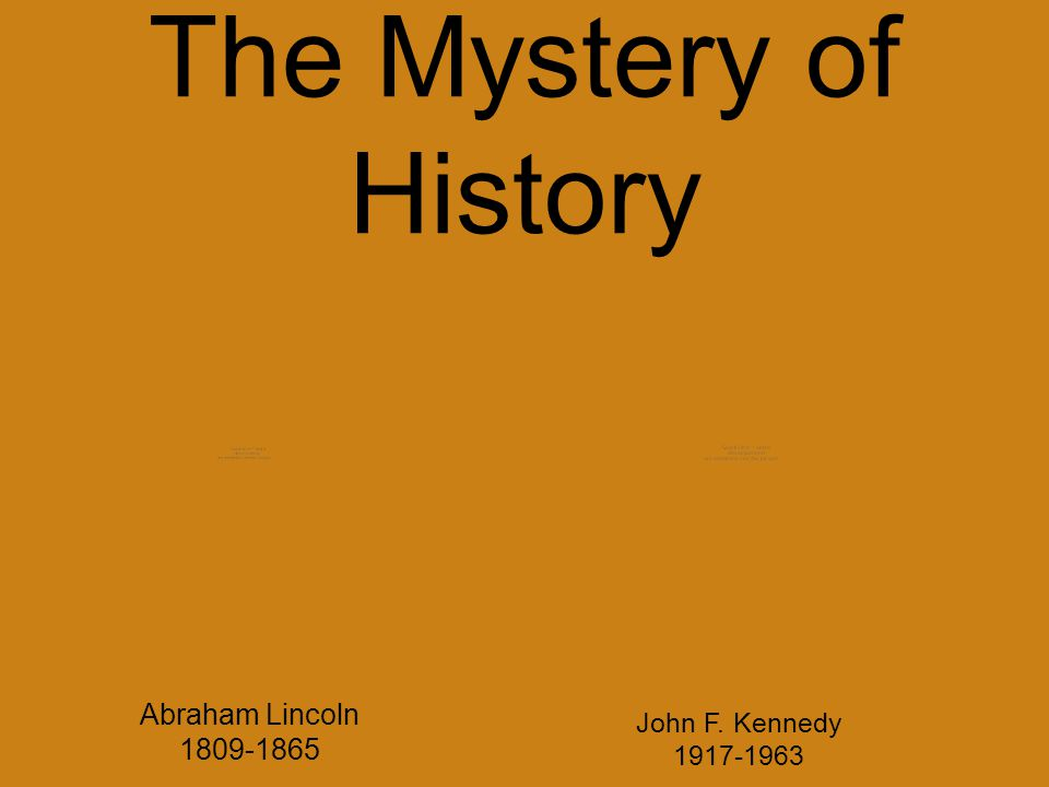 The Mystery of History Abraham Lincoln 1809-1865