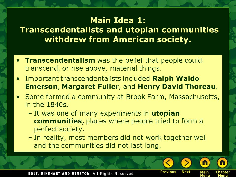 Main Idea 1: Transcendentalists and utopian communities withdrew from American society.