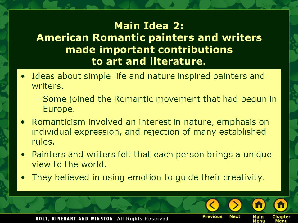 Main Idea 2: American Romantic painters and writers made important contributions to art and literature.