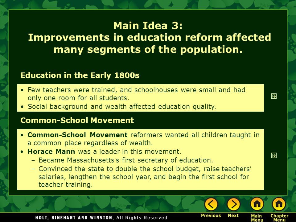 Main Idea 3: Improvements in education reform affected many segments of the population.