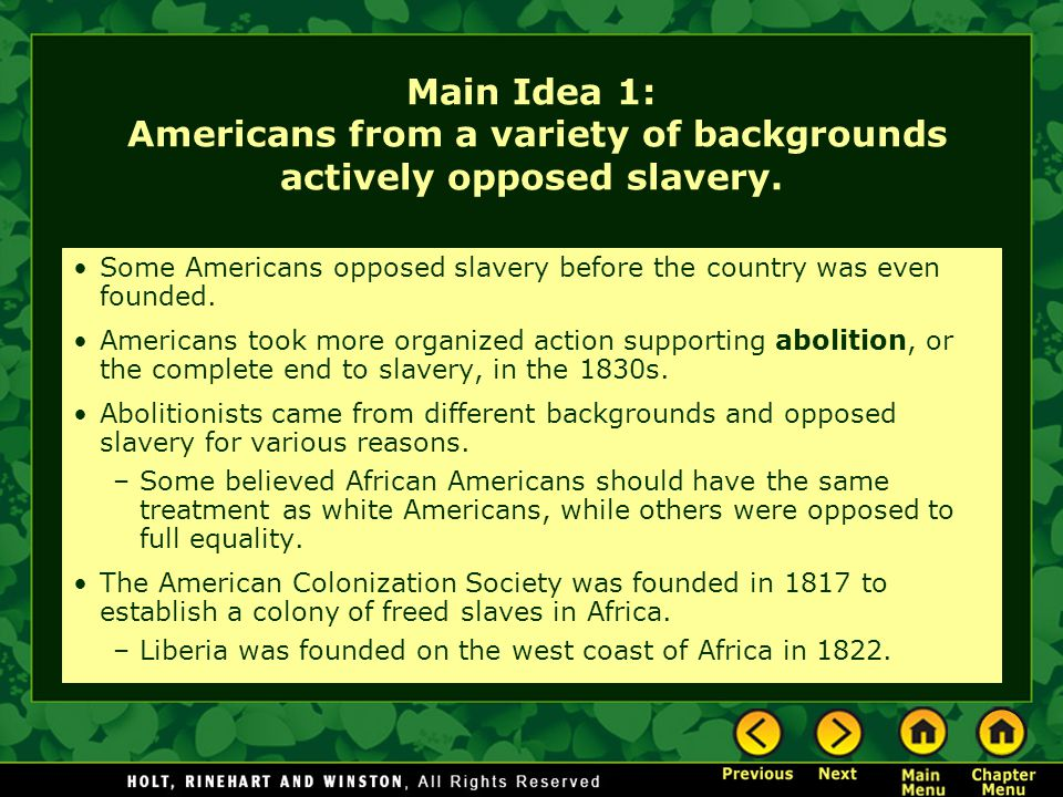 Main Idea 1: Americans from a variety of backgrounds actively opposed slavery.
