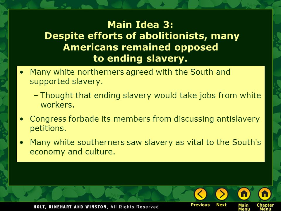 Main Idea 3: Despite efforts of abolitionists, many Americans remained opposed to ending slavery.