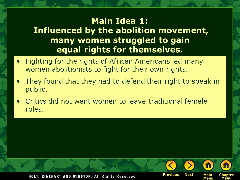 Main Idea 1: Influenced by the abolition movement, many women struggled to gain equal rights for themselves.