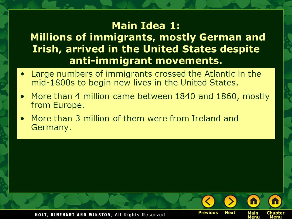 Main Idea 1: Millions of immigrants, mostly German and Irish, arrived in the United States despite anti-immigrant movements.