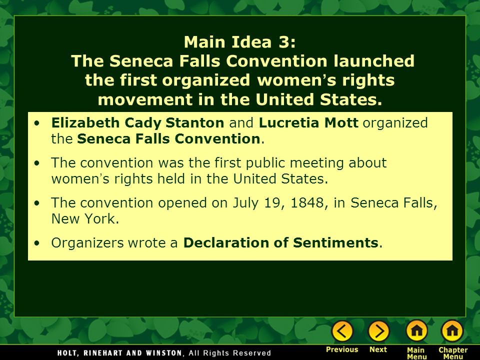 Main Idea 3: The Seneca Falls Convention launched the first organized women's rights movement in the United States.