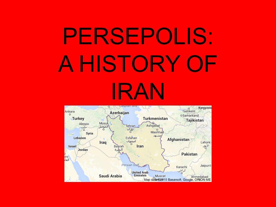 PERSEPOLIS: A HISTORY OF IRAN