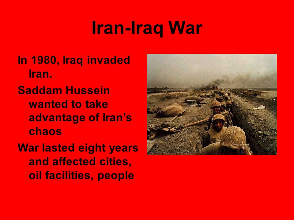 Iran-Iraq War In 1980, Iraq invaded Iran.