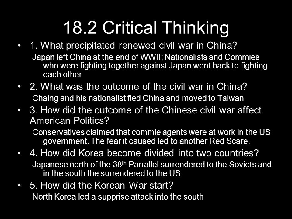 18.2 Critical Thinking 1. What precipitated renewed civil war in China