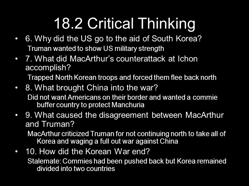 18.2 Critical Thinking 6. Why did the US go to the aid of South Korea