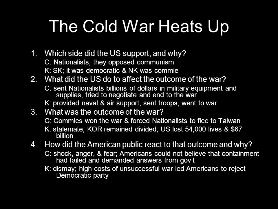 The Cold War Heats Up Which side did the US support, and why