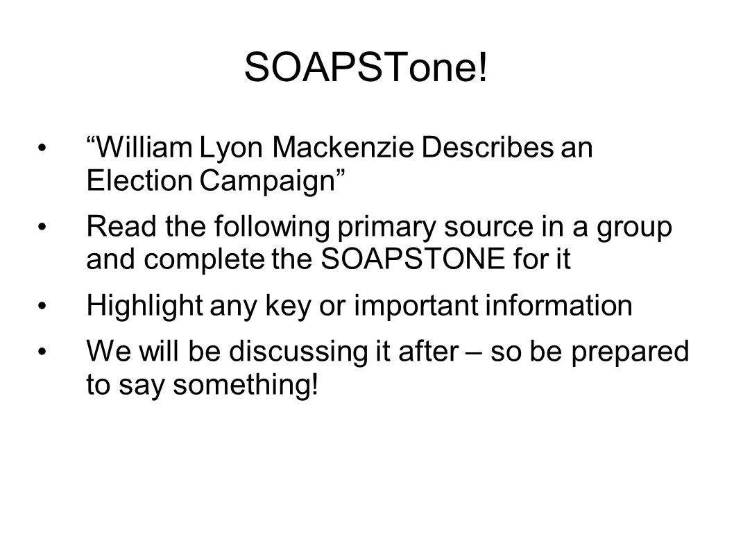 SOAPSTone! William Lyon Mackenzie Describes an Election Campaign