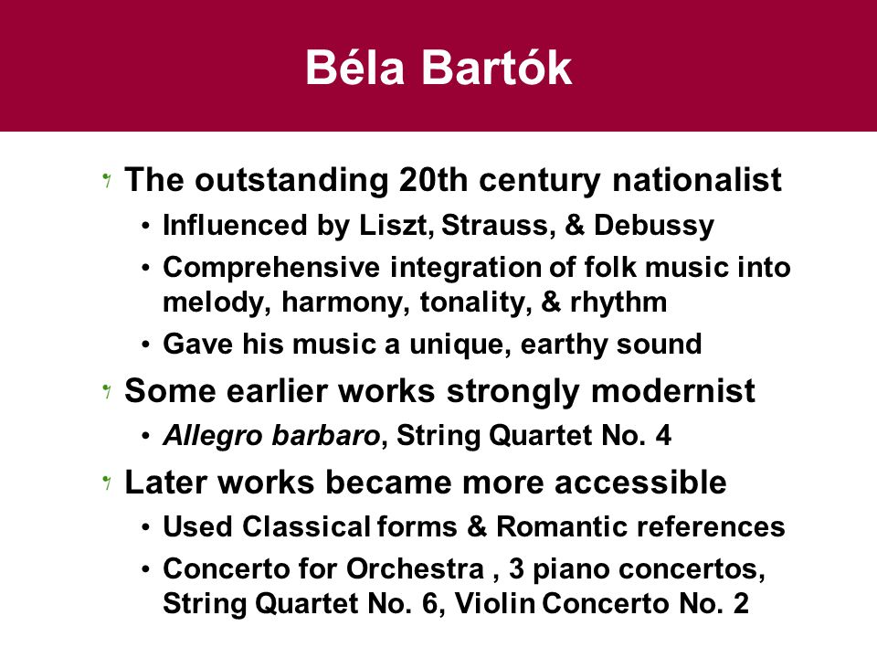 Béla Bartók The outstanding 20th century nationalist