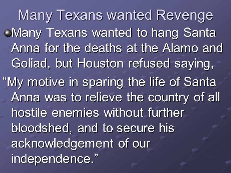 Many Texans wanted Revenge