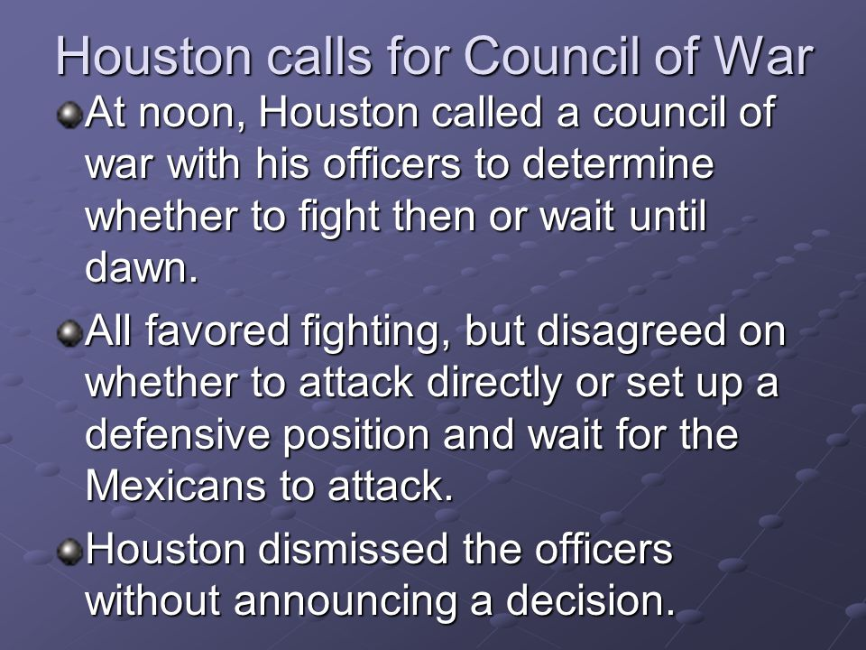 Houston calls for Council of War