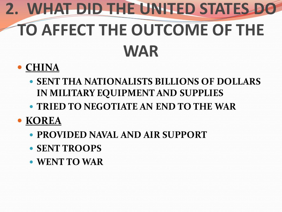 2. WHAT DID THE UNITED STATES DO TO AFFECT THE OUTCOME OF THE WAR