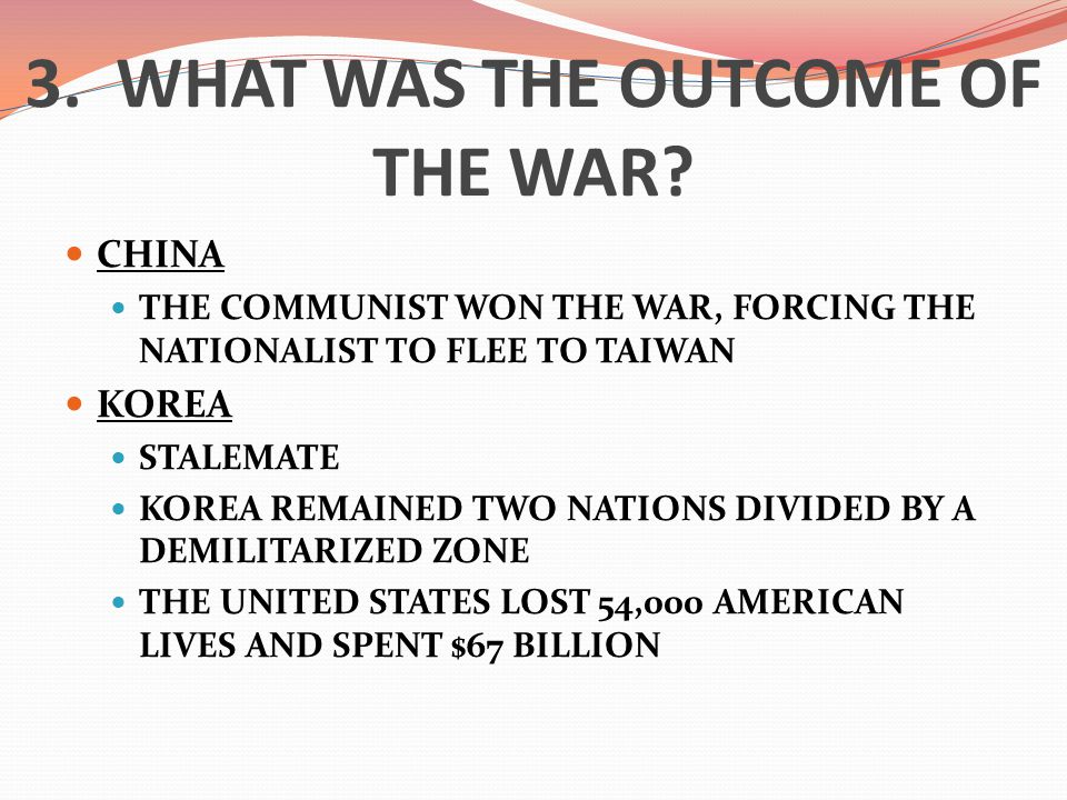 3. WHAT WAS THE OUTCOME OF THE WAR