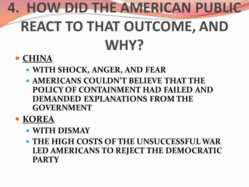 4. HOW DID THE AMERICAN PUBLIC REACT TO THAT OUTCOME, AND WHY