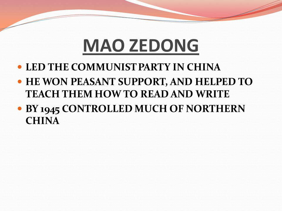 MAO ZEDONG LED THE COMMUNIST PARTY IN CHINA