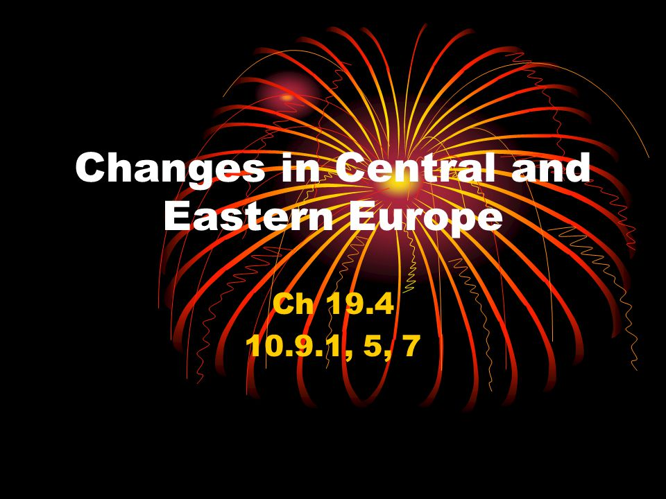 Changes in Central and Eastern Europe