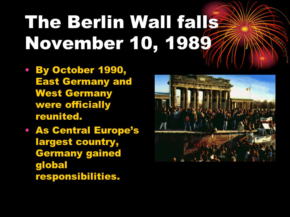 The Berlin Wall falls November 10, 1989