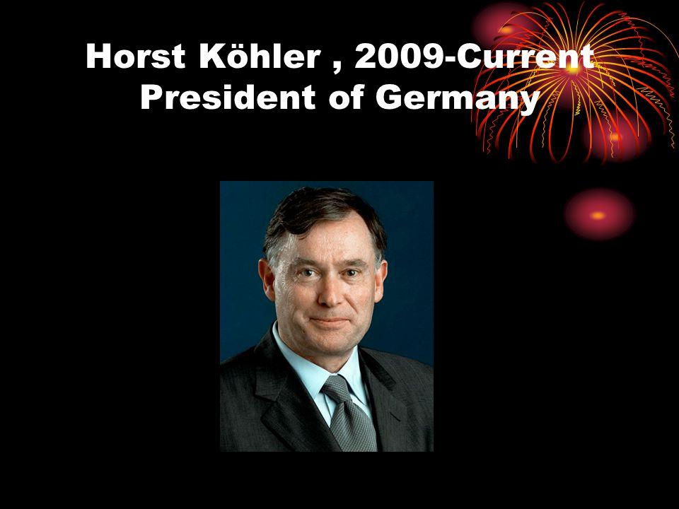 Horst Köhler , 2009-Current President of Germany