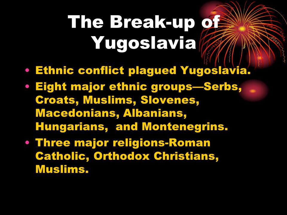 The Break-up of Yugoslavia