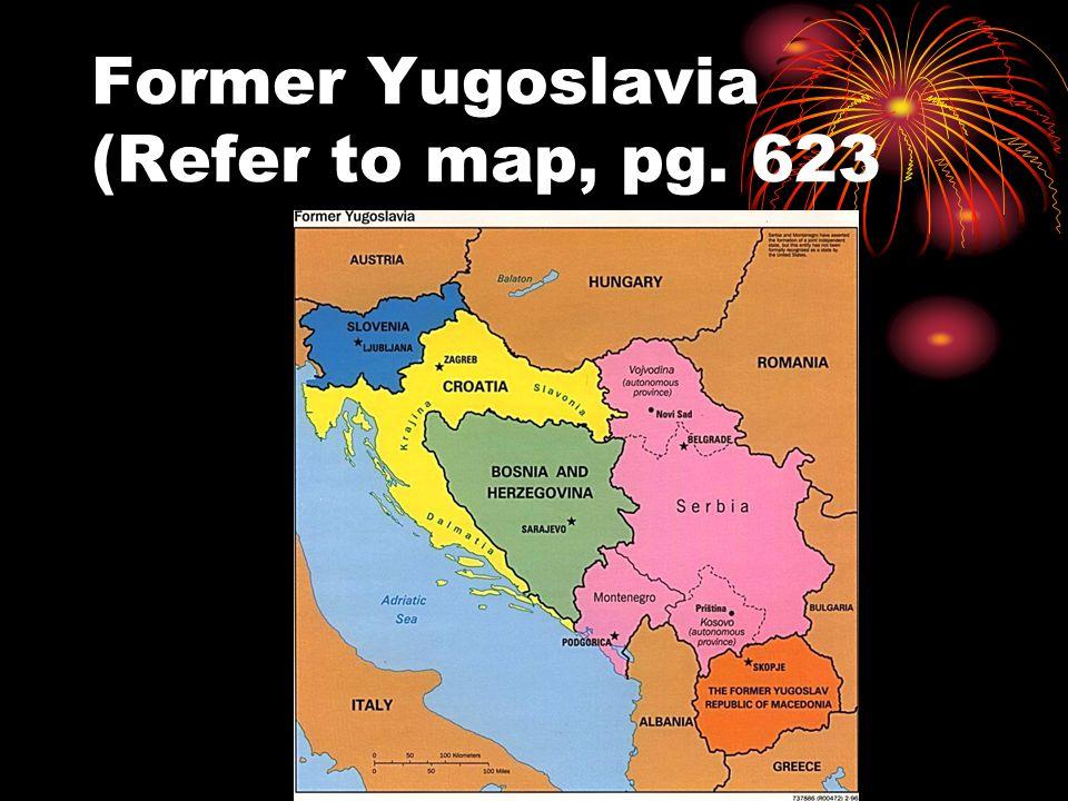Former Yugoslavia (Refer to map, pg. 623
