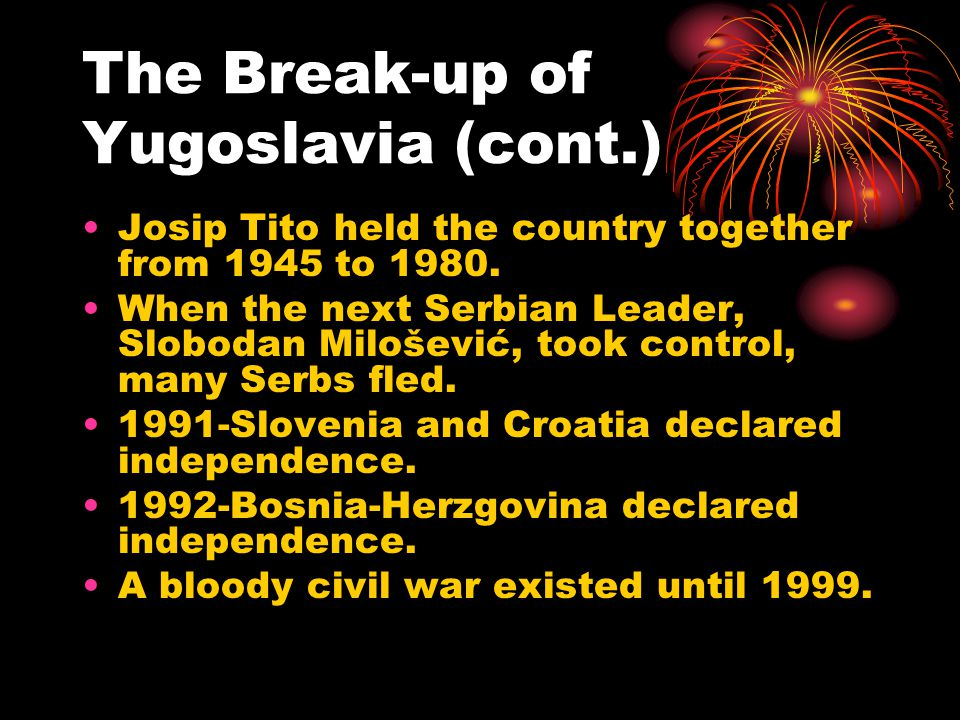 The Break-up of Yugoslavia (cont.)