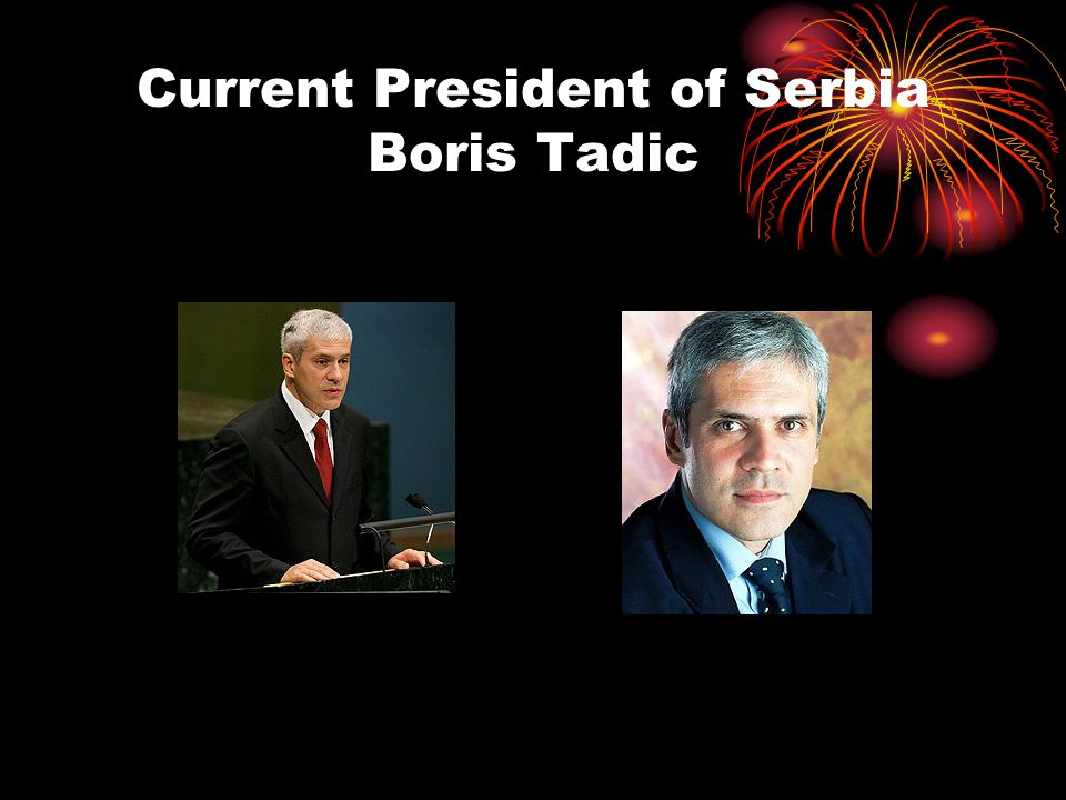 Current President of Serbia Boris Tadic