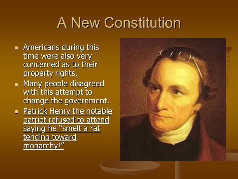 A New Constitution Americans during this time were also very concerned as to their property rights.