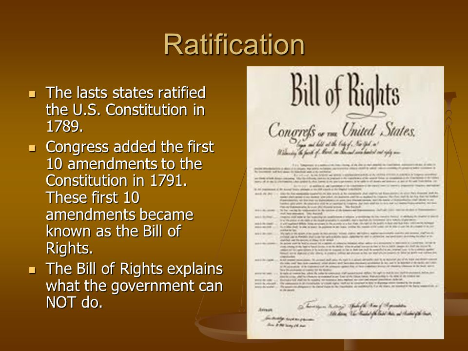 Ratification The lasts states ratified the U.S. Constitution in 1789.