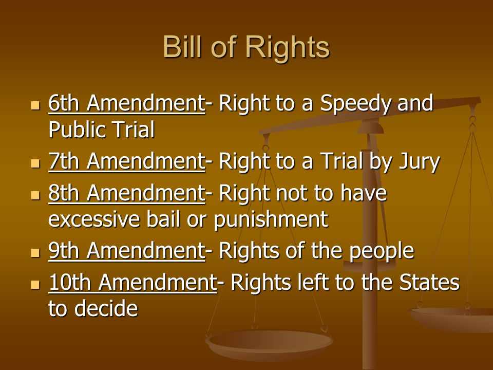 Bill of Rights 6th Amendment- Right to a Speedy and Public Trial