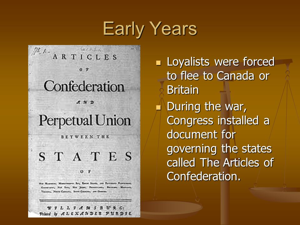 Early Years Loyalists were forced to flee to Canada or Britain