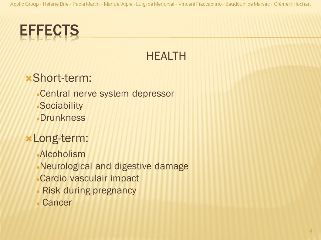 Effects HEALTH Short-term: Long-term: Central nerve system depressor