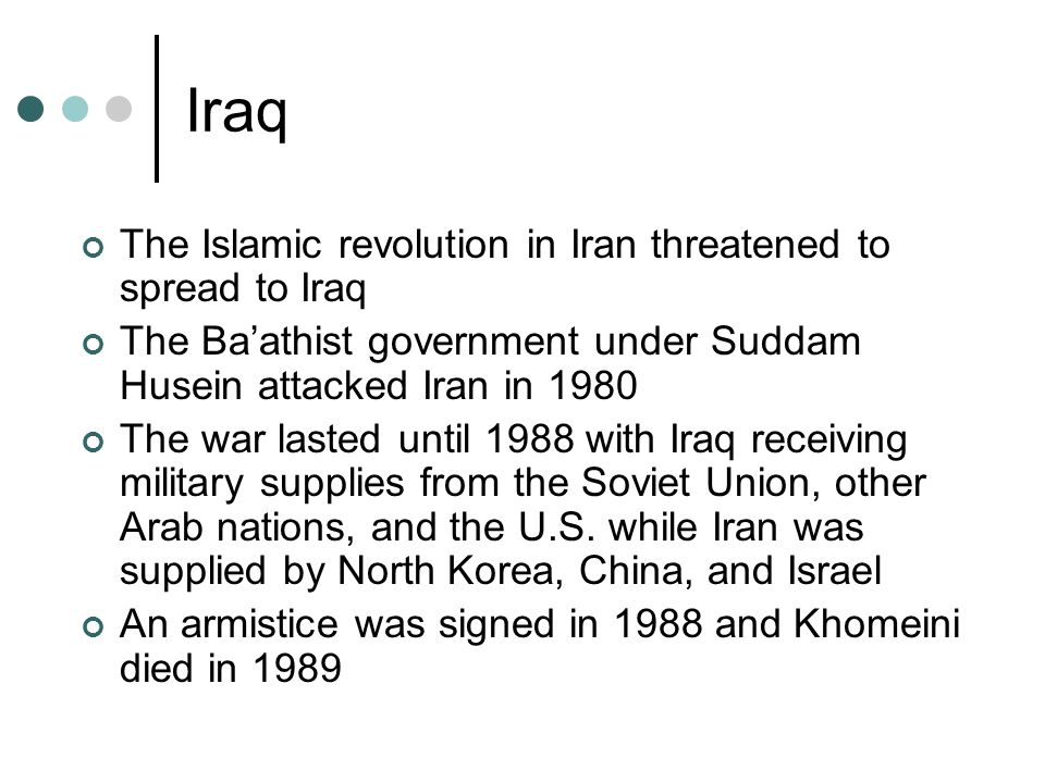 Iraq The Islamic revolution in Iran threatened to spread to Iraq